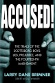 Accused! : the trials of the Scottsboro boys : lies, prejudice and the fourteenth amendment