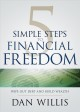 5 simple steps to financial freedom : wipe out debt and rebuild wealth