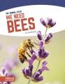 We Need Bees