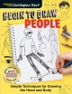 Begin to draw people : simple techniques for drawing the head and body
