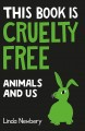 This book is cruelty free : animals and us