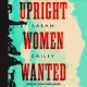 Upright Women Wanted [sound recording]