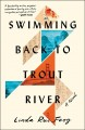 Swimming back to Trout River : a novel