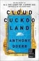 Cloud cuckoo land [large print] : a novel
