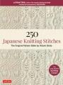 250 Japanese knitting stitches : the original pattern bible by Hitomi Shida