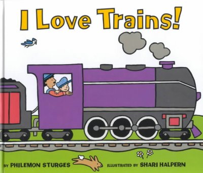 I Love Trains! / by Philemon Sturges ; Illustra...
