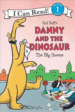 Syd Hoff's Danny and the Dinosaur. The Big Sneeze