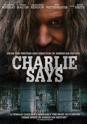 Charlie Says / Director, Mary Harron.