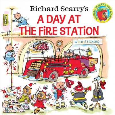 Richard Scarry's a Day at the Fire Station.