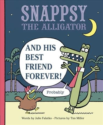 Snappsy the Alligator and His Best Friend Forev...