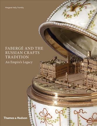 Fabergé and the Russian Crafts Tradition