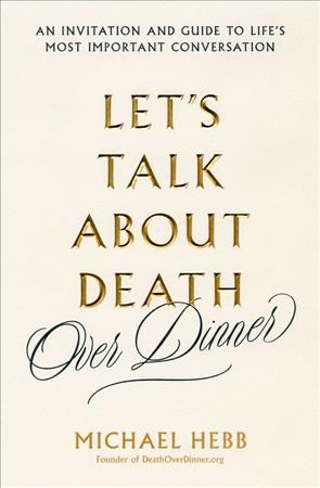 Let's Talk About Death over Dinner