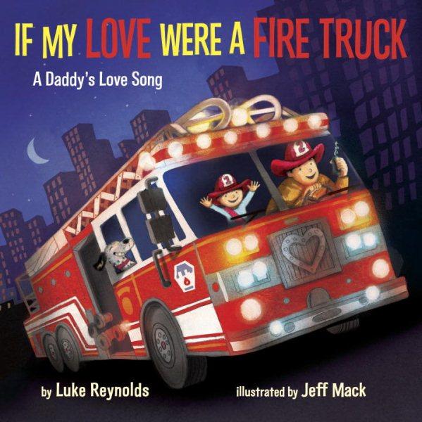 If My Love Were a Fire Truck