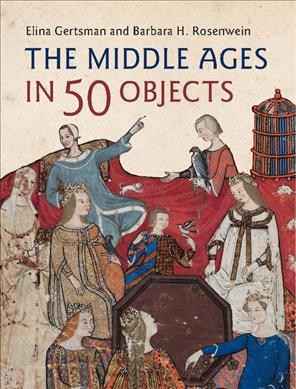 The Middle Ages in 50 Objects