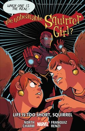 The Unbeatable Squirrel Girl. Vol. 10, Life is ...