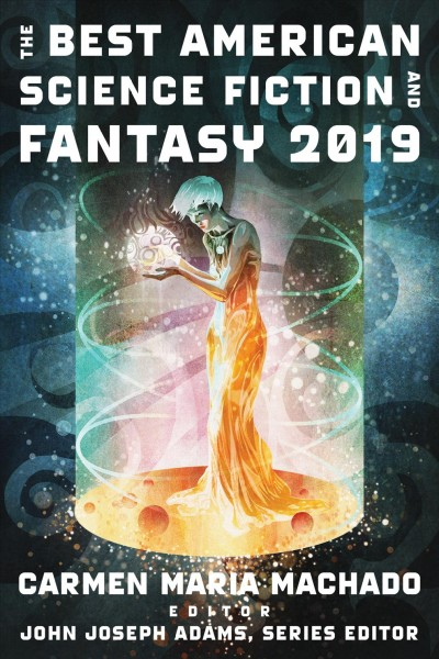 The Best American Science Fiction and Fantasy, ...