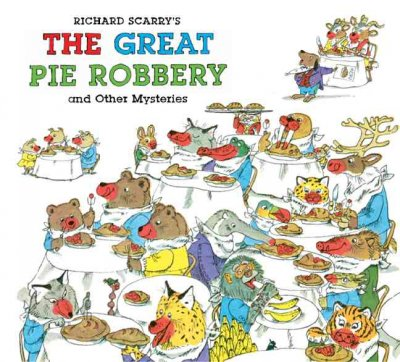 Richard Scarry's The Great Pie Robbery and Othe...