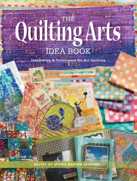 The Quilting Arts Idea Book