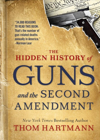 The Hidden History of Guns and the Second Amend...