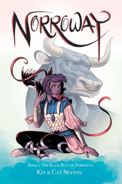 Norroway. Book 1, The Black Bull of Norroway