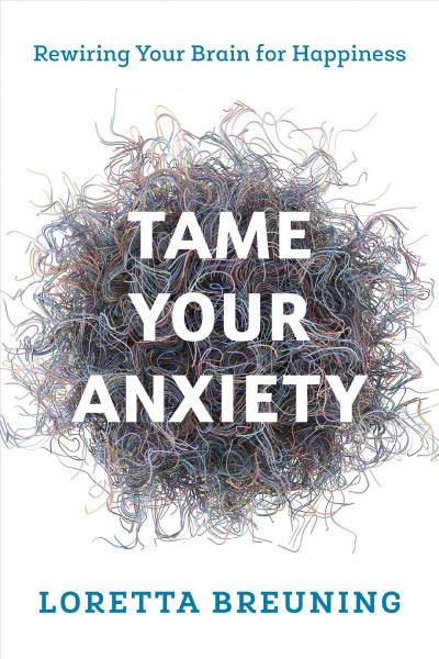 Tame Your Anxiety