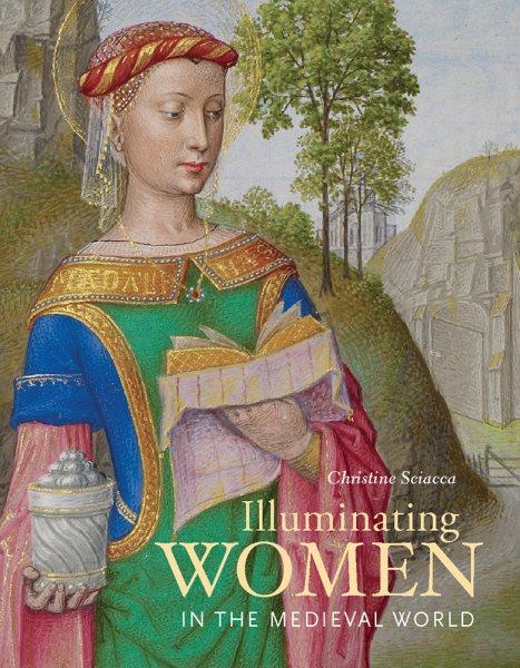 Illuminating Women in the Medieval World