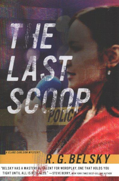 The Last Scoop / R.G. Belsky.