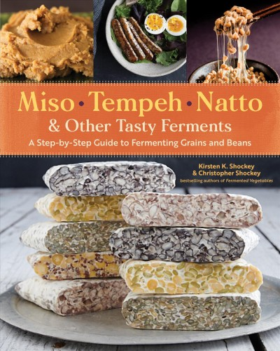 Miso, Tempeh, Natto, & Other Tasty Ferments