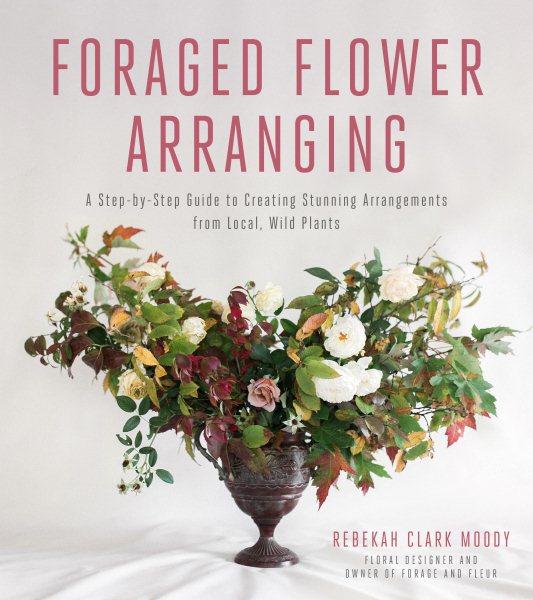 Foraged Flower Arranging