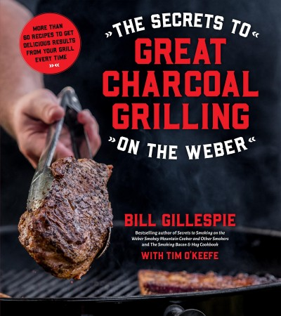 The Secrets to Great Charcoal Grilling on the W...