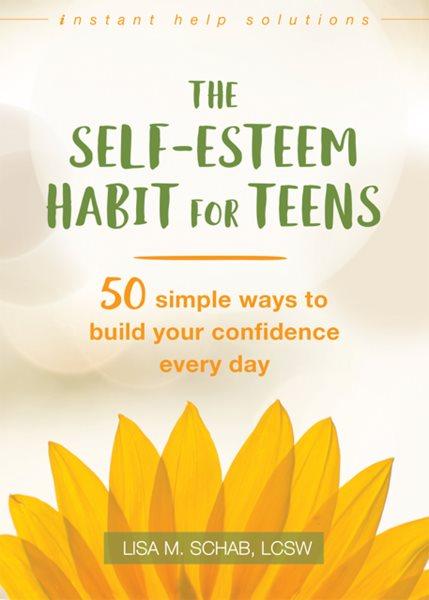 The Self-esteem Habit for Teens
