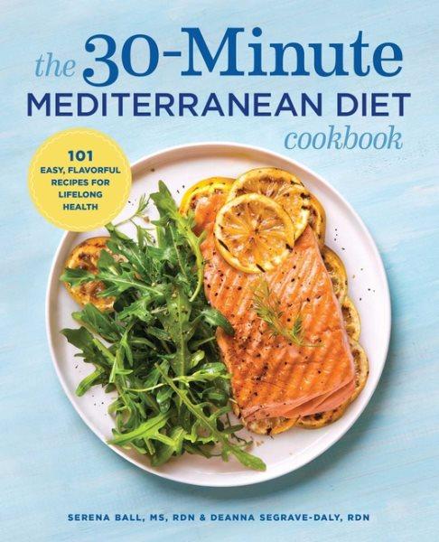 The 30-minute Mediterranean Diet Cookbook.