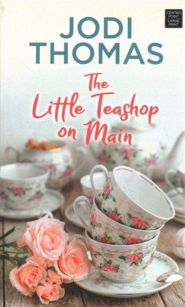 The Little Teashop on Main