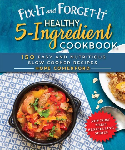 Fix-it and Forget-it Healthy 5-ingredient Cookb...