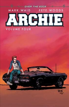 Archie. Volume Four, Over the Edge / Story by M...