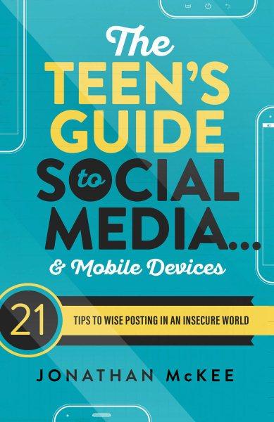 The Teen's Guide to Social Media...& Mobile Dev...