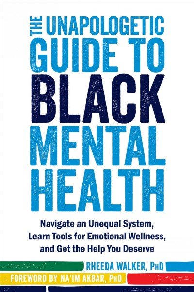 The Unapologetic Guide to Black Mental Health