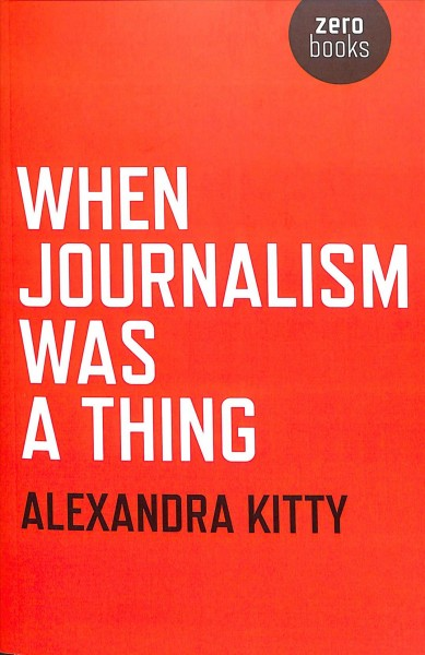 When Journalism Was a Thing