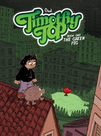 Timothy Top. Book One, The Green Pig