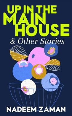 Up in the Main House & Other Stories / And Othe...