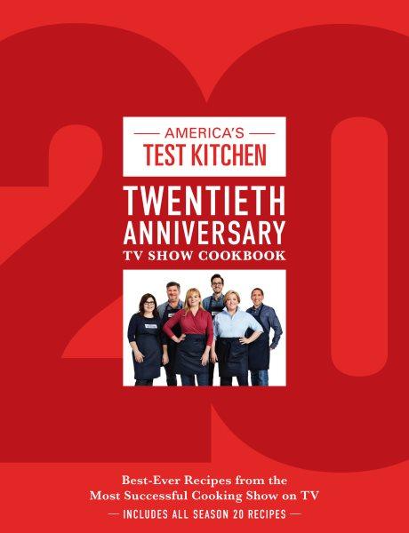 America's Test Kitchen Twentieth Anniversary TV...