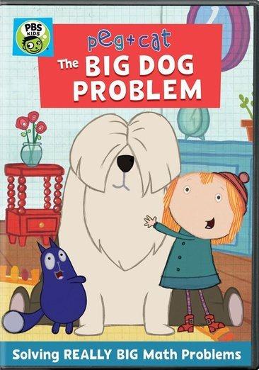 Peg + Cat. The Big Dog Problem.
