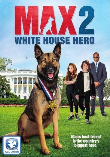 Max. 2, White House Hero
