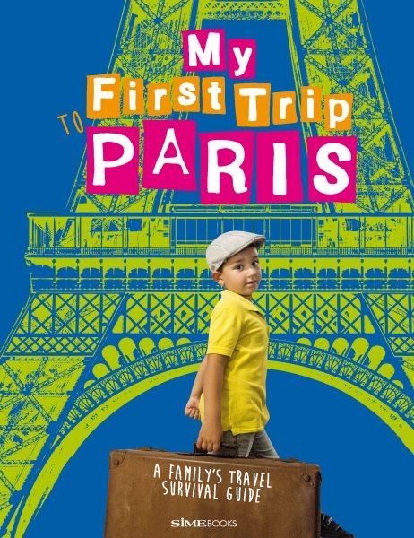 My First Trip to Paris
