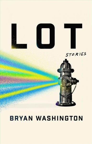 Cover of Lot, featuring an illustration of a fire hydrant  sending out colorful rays from its side.