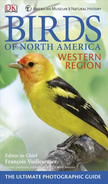 """Image of book cover with yellow bird in a tree. Text reads """"Birds of North America Western Region -The Ultimate Photographic Guide - American Museum of Natural History"""""""