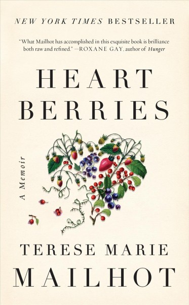 bb52682e00f2 Heart Berries by Terese marie Mailhot (February)