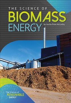 The Science of Biomass Energy
