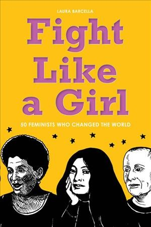 """1d07bfe07 """"Bad Girls"""" Challenge the World: Five Biography and Essay Collections for  Feminists by Michelle Lee, Young Adult Librarian, Riverside LibraryMarch  28, 2017"""