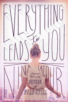 "book cover ""Everything Leads to You"" by Nina Lacour"